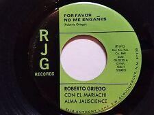 """ROBERTO GRIEGO - Por Favor No Me Enganes / Cuando Calienta El Sol RANCHERA 7"""""""