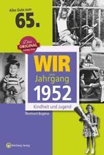 Wir vom Jahrgang 1952 - Kindheit und Jugend von Reinhard Bogena (2016, Gebundene Ausgabe)