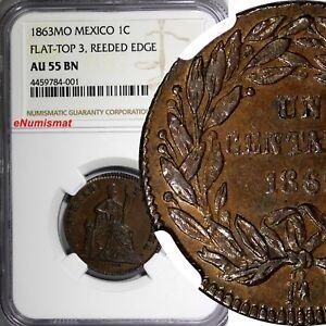 Mexico Copper 1863 MO 1 Centavo Mexico NGC AU55 BN SCARCE TOP GRADED COIN KM-390