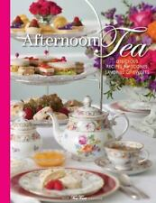 Afternoon Tea: Delicous Recipes for Scones, Savories & Sweets