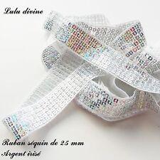 Ruban / Galon séquin paillette de 25 mm, vendu au mètre : Argent irisé