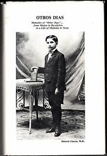 "OTROS DIAS Memories of ""Other Days""..(1984) Octavio Garcia, M.D. AUTOBIOGRAPHY"