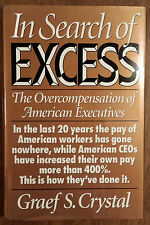 In Search of Excess : The Overcompensation of the American Executive by Graef...