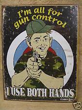 Schonoberg Gun Control FUNNY Tin Metal Sign NEW