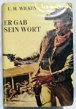 Leihbuch Wildwest Western - U.H. Wilken - Er gab sein Wort - August Bach Verlag