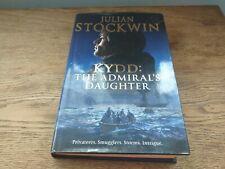 Julian Stockwin - Kydd THE ADMIRAL'S DAUGHTER - 1st/1st  hardback