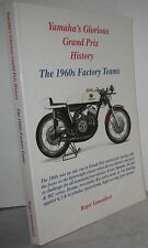 Yamaha's Glorious Grand Prix History The 1960s Factory Teams by Roger Gowenlock