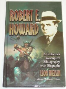 ~ROBERT E. HOWARD by LEON NIELSEN~2007 Hardback edition EXCOND!