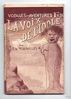 Collection Voyages et Aventures. La voix de l'Idole. NIZEROLLES. Populaire 1941
