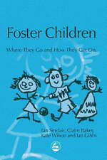 Foster Children: Where They Go And How They Get On (Supporting-ExLibrary