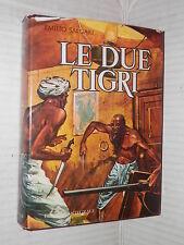 LE DUE TIGRI Emilio Salgari Vallardi 1974 libro romanzo narrativa racconto di
