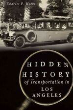 Hidden History of Transportation in Los Angeles, Paperback by Hobbs, Charles ...