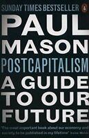 Post Capitalism By Paul Mason