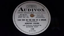 DOROTHY COLLINS Can This Be The End Of A Dream/ Break My Heart 78 Audivox 108