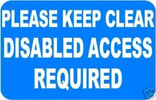 KEEP CLEAR DISABLED ACCESS SIGN/NOTICE