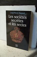 Bayard. LES SOCIÉTÉS SECRÈTES ET LES SECTES.  Ésotérisme, mysticisme, théosophie
