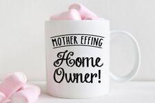 New Home Owner Gift, Housewarming, Mother Effing Home Owner Mug - 11oz Cup