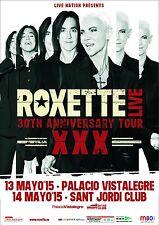 "ROXETTE ""LIVE 30TH ANNIVERSARY TOUR XXX"" 2015 SPAIN CONCERT POSTER"