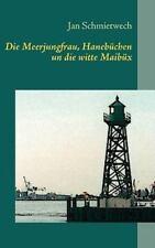 Die Meerjungfrau, Hanebchen Un Die Witte Maibx: By Jan Schmietwech
