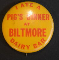AB-205 NC, Asheville Ate a Pig's Dinner at Biltmore Dairy Bar Pinback Button