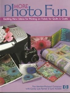 More Photo Fun Book Exciting New Ideas Printing on Fabric for Quilts & Crafts