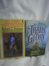"""AUTHOR SIGNED ROBERT C BARNES - 'TRAILS TO GLORY"""" AND """"SILENT THUNDER"""" PB"""