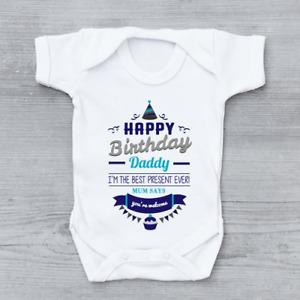 Happy Birthday Daddy Mum Says You're Welcome Boys Baby Vest Grow Bodysuit