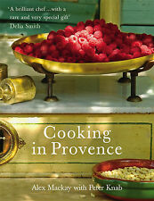 COOKING in PROVENCE by Alex Mackay       Hardcover, FREE shipping  9780091924942