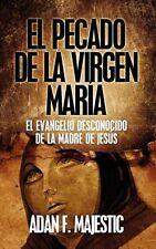 NEW El Pecado de La Virgen Maria: El Evangelio Desconocido de La Madre de Jesus