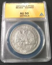 1872 Go,S Mexican Silver Peso Graded by ANACS as AU-50 details cleaned  KM 408.4