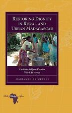 Restoring Dignity in Rural and Urban Madagascar: On How Religion Creates New Lif