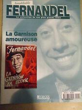 FASCICULE INOUBLIABLE FERNANDEL : N° 45 - LA GARNISON AMOUREUSE