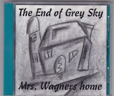 THE END OF THE GREY SKY-MRS.WAGNERS HOME-AOR MELODIC ROCK-/NO BARCODE/ SAARLAND