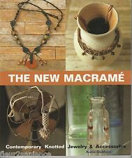 The new macramé Katie DuMont Contemporary Knotted Jewelry & Accessories (anglais