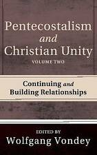 Pentecostalism and Christian Unity, Volume 2 by Vondey, Wolfgang -Hcover