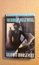 Murder in the West Wing by Elliott Roosevelt (1992, Hardcover)