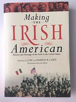 Making the Irish American : History and Heritage of the Irish in the U.S. Signed