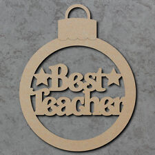Best Teacher Baubles x6 - Wooden Blank Laser Cut mdf Craft Shapes Teacher Gifts