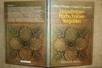 Fachbuch Schnitzen Schnitzer Holzkunst Bildhauer Vergolden Werkzeuge Vorlagen