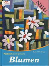 OZ creativ Blumen Patchwork leicht gemacht von Regina Bühler, NEU