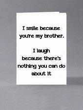 Me sonrisa porque eres mi hermano. me río porque no hay nada que puede hacer
