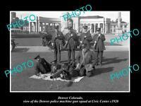 OLD LARGE HISTORIC PHOTO OF DENVER COLORADO, THE POLICE MACHINE GUN SQUAD c1920