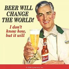Coaster BEER WILL CHANGE THE WORLD! I DON'T KNOW HOW Fun Humour gift Retro New