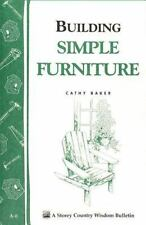 Building Simple Furniture: Storey Country Wisdom Bulletin A-06 Baker, Cathy Pap
