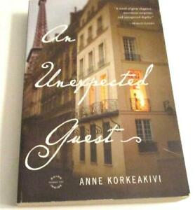 An Unexpected Guest : A Novel by Anne Korkeakivi (2013, Trade Paperback)