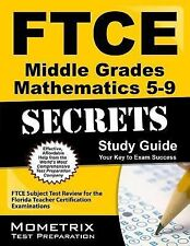 FTCE Middle Grades Mathematics 5-9 Secrets Study Guide : FTCE Subject Test...