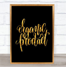 Organic Product Quote Print Black & Gold Wall Art Picture