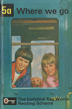 LADYBIRD KEY WORDS READING SCHEME 5a Where we go Vintage 1964 LEARN TO READ H/C