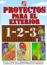 Proyectos para exteriores 1-2-3: patios, terrazas, senderos, muros, cercas, cobe