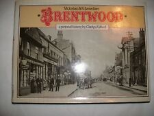 Victorian and Edwardian Brentwood - A Pictorial History by Gladys A. Ward
